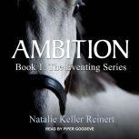 Ambition, Natalie Keller Reinert