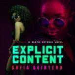 Explicit Content A Black Artemis Novel, Sofia Quintero