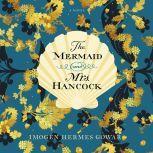 The Mermaid and Mrs. Hancock, Imogen Hermes Gowar