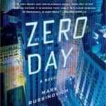 Zero Day A Jeff Aiken Novel, Mark Russinovich