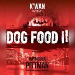 Dog Food 2, Raynesha Pittman