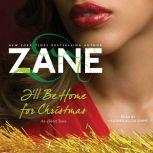 Zane's I'll Be Home for Christmas An eShort Story, Zane