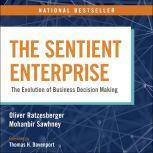 The Sentient Enterprise The Evolution of Business Decision Making, Oliver Ratzesberger