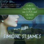 An Inquiry into Love and Death, Simone St. James