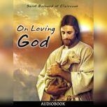 On Loving God, Saint Bernard of Clairvaux