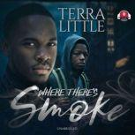 Where There's Smoke, Terra Little