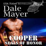 SEALs of Honor: Cooper Book 6: SEALs of Honor, Dale Mayer