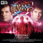 Blake's 7 - The Classic Adventures - Fortuitas, George Mann