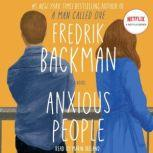 Anxious People A Novel, Fredrik Backman