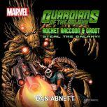 Guardians of the Galaxy Rocket Raccoon and Groot Steal the Galaxy!, Dan Abnett