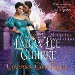 Governess Gone Rogue A Novel, Laura Lee Guhrke