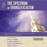 Four Views on the Spectrum of Evangelicalism, Kevin Bauder
