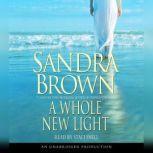 A Whole New Light, Sandra Brown