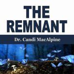 The Remnant, Dr. Candi MacAlpine