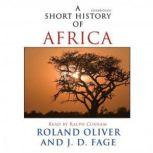 A Short History of Africa, Roland Oliver and J.D. Fage