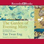 The Garden of Evening Mists, Tan Twan Eng