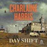 Day Shift Midnight Crossroad: A Novel of Midnight, Texas, Charlaine Harris