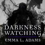 Darkness Watching, Emma L. Adams