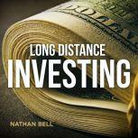 Long Distance Investing, Nathan Bell