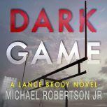 Dark Game, Michael Robertson Jr