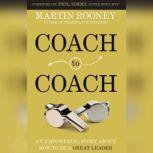 Coach to Coach An Empowering Story About How to Be a Great Leader, Martin Rooney