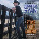 Stone Cold Cowboy A Montana Men Novel, Jennifer Ryan