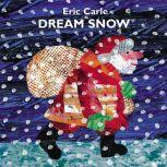 Dream Snow, Eric Carle