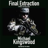 Final Extraction, Michael Kingswood