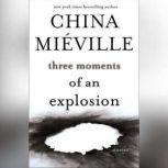 Three Moments of an Explosion Stories, China Mieville