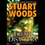 Fresh Disasters, Stuart Woods