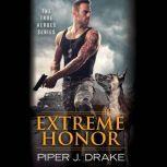 Extreme Honor, Piper J. Drake