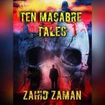 TEN MACABRE TALES VOL:1, Zahid Zaman