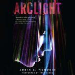 Arclight, Josin L. McQuein