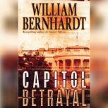 Capitol Betrayal, William Bernhardt