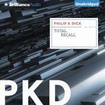 Total Recall, Philip K. Dick
