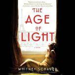 The Age of Light A Novel, Whitney Scharer