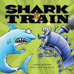 Shark vs. Train, Chris Barton