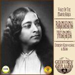 Voice of the Master Series; Paramahansa Yogananda; Eternity Knowledge Bliss, Geoffrey Guiliano