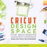Cricut Design Space for Beginners, Leslie Design