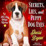 Secrets, Lies, and Puppy Dog Eyes A Bliss Bay Cozy Mystery, Sherri Bryan