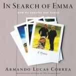 In Search of Emma How We Created Our Family, Armando Lucas Correa