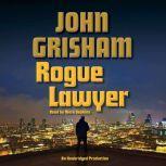 Rogue Lawyer, John Grisham
