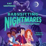 Babysitting Nightmares: The Shadow Hand, Kat Shepherd