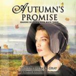 Autumn's Promise Seasons of Sugarcreek, Book Three, Shelley Shepard Gray