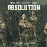 Measures of Absolution, Marko Kloos