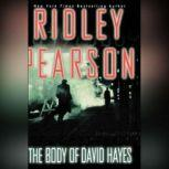 The Body of David Hayes, Ridley Pearson