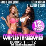 Couples Threesomes 12-Pack : Books 1 – 12 (FFM Lesbian Menage Erotica), Connie Cuckquean
