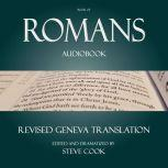 Book of Romans Audiobook: From The Revised Geneva Translation, The Apostle Paul