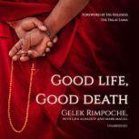 Good Life, Good Death, Gehlek Rimpoche