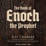 The Book of Enoch the Prophet, R.H. Charles